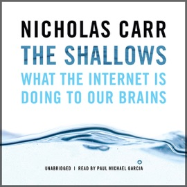 The Shallows: What the Internet Is Doing to Our Brains (Unabridged) - Nicholas Carr mp3 listen download