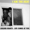 Golden Hearts - Single, I am the Heat
