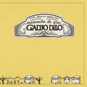 Gadjo Dilo - Manouche De Grec