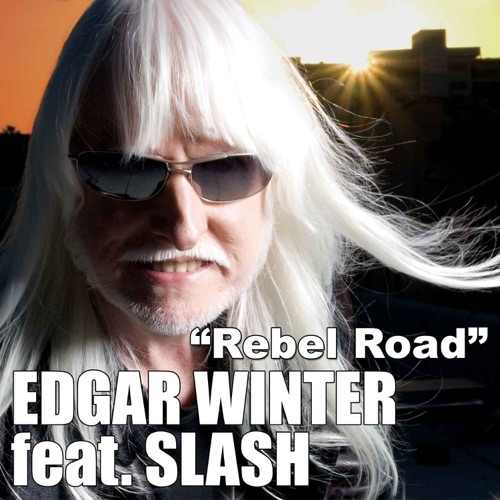 Edgar Winter & Slash - Rebel Road