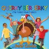 Peter Combe - Quirky Berserky