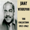 Jimmy Witherspoon - The Collection 1957-1962 artwork