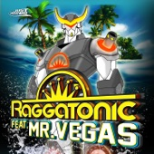 Raggatonic (feat. Mr. Vegas) - Single