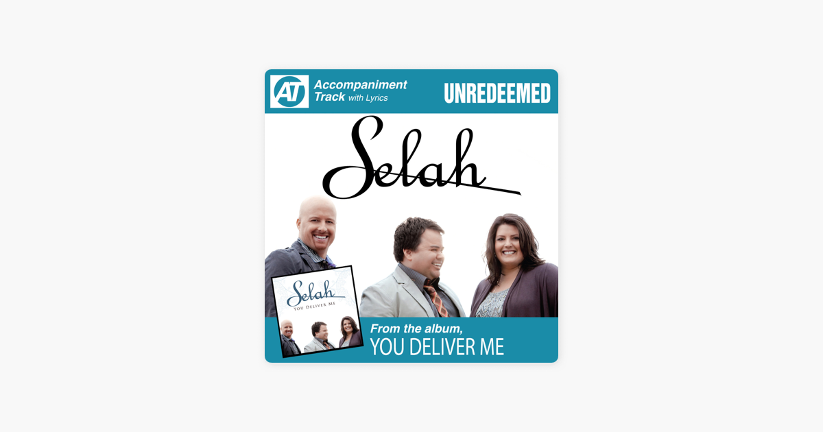 ‎Unredeemed (Accompaniment Track) - EP by Selah on iTunes