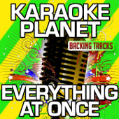 Everything At Once (Karaoke Version With Background Vocals) [Originally Performed By Lenka]