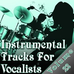 Instrumental Tracks For Vocalists Vol. 22 - Instrumental Backing Tracks For Singers Minus Vocals