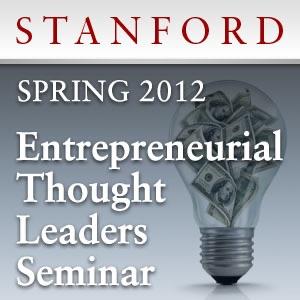 Entrepreneurial Thought Leaders Seminar (Spring 2012)
