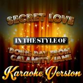 Secret Love (In the Style of Doris Day from Calamity Jane) [Karaoke Version]
