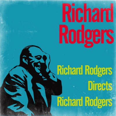 Richard Rodgers Directs Richard Rodgers - Richard Rodgers