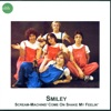 Scream-Machine/Come On Shake My Feelin', Smiley