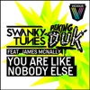 You Are Like Nobody Else (feat. James McNally) - Single, Swanky Tunes & Peking Duk