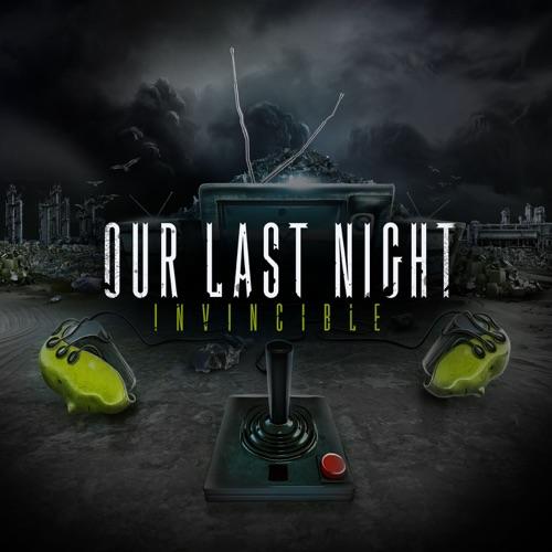 Our Last Night - Invincible - Single