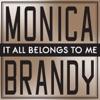 It All Belongs to Me - Single, Monica & Brandy