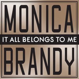 Brandy & Monica - It All Belongs to Me