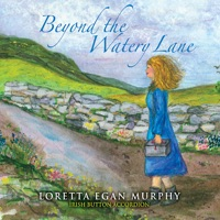 Beyond the Watery Lane by Loretta Egan Murphy & John Brennan on Apple Music
