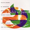 A Twist of Jobim - Antônio Carlos Jobim