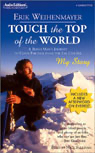 Touch the Top of the World: A Blind Man's Journey to Climb Farther Than the Eye Can See (Unabridged) audiobook