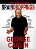 George Carlin - Brain Droppings (Abridged Nonfiction)  artwork