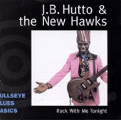 J.B. Hutto & The New Hawks - Eighteen Year Old Girl