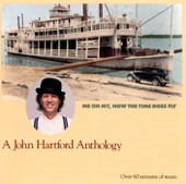 John Hartford: Me Oh My, How the Time Does Fly - A John Hartford Anthology