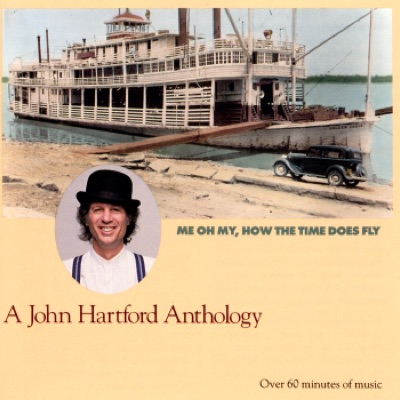 John Hartford: Me Oh My, How the Time Does Fly - A John Hartford Anthology - John Hartford
