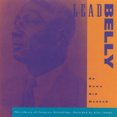 Go Down Old Hannah - Library of Congress Recodings, Vol. 6 - Lead Belly