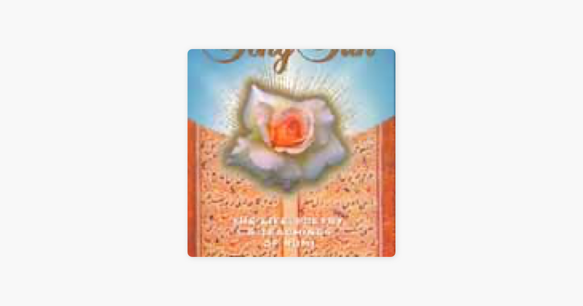 Song of the Sun: The Life, Poetry, and Teachings of Rumi (Original Staging Nonfiction) - Andrew Harvey