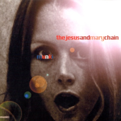 Munki - The Jesus and Mary Chain
