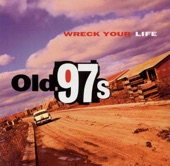 Old 97's - Goin' Goin' Gone
