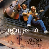 Trout Fishing in America - There You Go