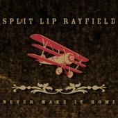 Split Lip Rayfield - Never Make It Home