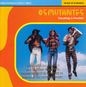 Everything Is Possible! The Best Of Os Mutantes-Os Mutantes