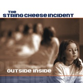 The String Cheese Incident - Outside and Inside