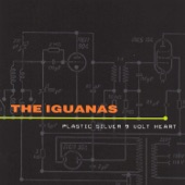The Iguanas - 9 Volt Heart