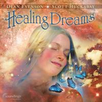 Dean Evenson & Scott Huckabay - Healing Dreams artwork