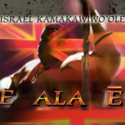 E Ala E - Israel Kamakawiwo'ole - Israel Kamakawiwo'ole