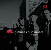 dEUS: No More Loud Music - The Singles