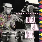 Jerry Gonzalez - Monk's Mood