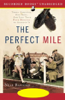 Neal Bascomb - The Perfect Mile: Three Athletes. One Goal. And Less Than Four Minutes to Achieve It (Unabridged) artwork