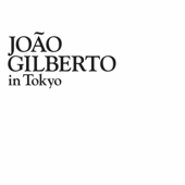 João Gilberto In Tokyo (Live)