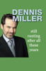 Dennis Miller - Still Ranting After All These Years (Abridged Nonfiction) artwork