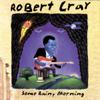 I'll Go On - The Robert Cray Band