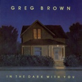 Greg Brown - Who Woulda Thunk It