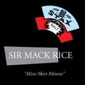 Sir Mack Rice - Mini-Skirt Minnie
