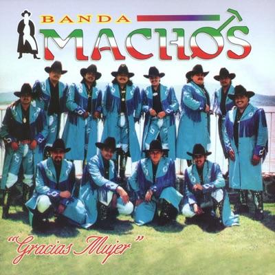 Gracias Mujer - Banda Machos
