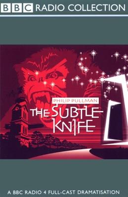 The Subtle Knife (Dramatized) [Original Staging Fiction]
