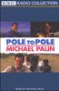 Michael Palin - Pole to Pole (Abridged Nonfiction) artwork