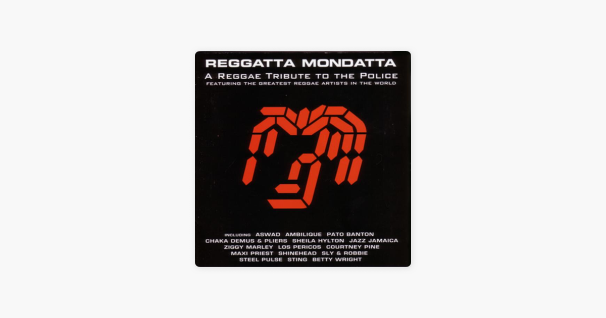 ‎Reggatta Mondatta - A Reggae Tribute to the Police by Various Artists on  iTunes