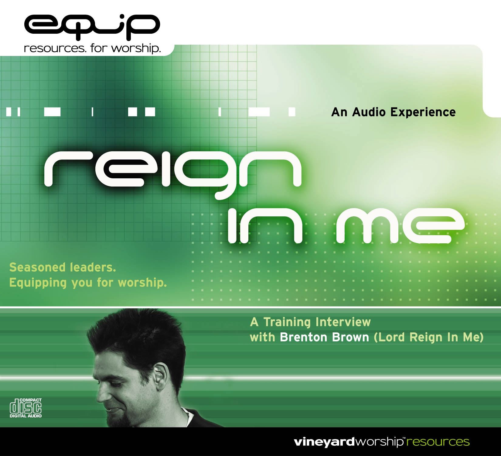 EQUIP - Reign In Me (A Training Interview With Brenton Brown)