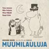Muumilauluja - Tove Jansson, Mika Pohjola, Mirja Mäkelä, Eeppi Ursin
